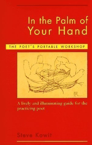 Poets Portable Workshop (In the Palm of Your Hand: The Poet's Portable Workshop by Kowit, Steve published by Atlantic Books (2003))