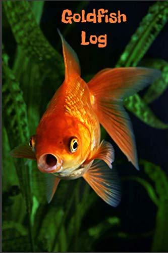 Goldfish log: Aquarium Goldfish Hobbyist Record Keeping Book. Log Water Chemistry, Maintenance And Fish Health ()