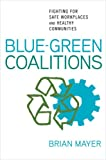 Blue-Green Coalitions, Brian Mayer, 0801447224