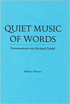 Book Quiet Music of Words: Conversations with Richard Caddel