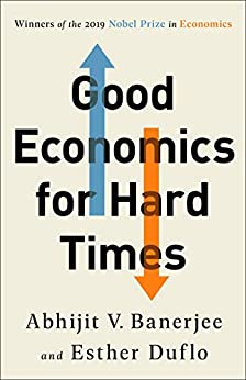 Cover of Good Economics for Hard Times book by Abhijit Banerjee and Esther Duflo