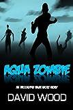 Aqua Zombie (Apocalypse Tales Book 2)
