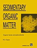 img - for Sedimentary Organic Matter: Organic facies and palynofacies (Topics in the Earth Sciences; 8) book / textbook / text book