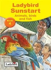 Download By Ladybird - Sunstart Readers: Animals, Birds and Fish (Open market ed) (2005-07-22) [Hardcover] pdf