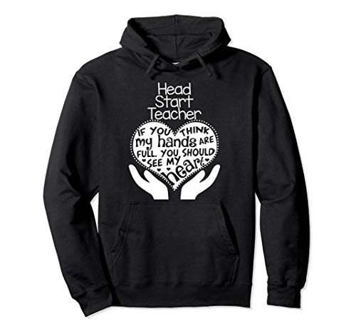 Sweatshirt School Teacher Adult - Head Start Teacher Heart Hands School Team Hoodie