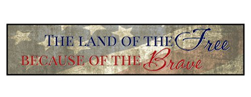 (Land of the Free Because of the Brave 5 x 24 Overlay Wood Wall Art Sign Plaque)