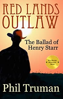 Red Lands Outlaw: the Ballad of Henry Starr by [Truman, Phil]