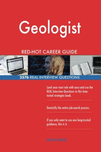 Read Online Geologist RED-HOT Career Guide; 2576 REAL Interview Questions pdf epub