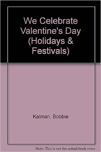 amazoncom we celebrate valentines day holidays and festivals 9780865050471 bobbie kalman susan hughes allan drew brook cormack