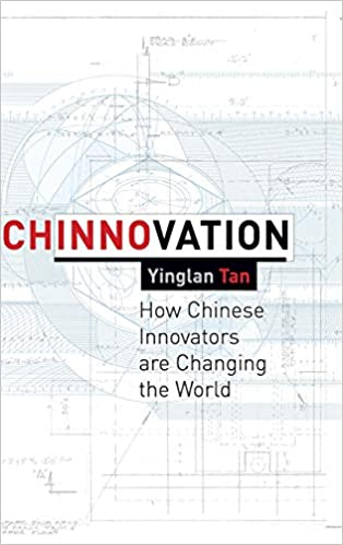 Chinnovation: How Chinese Innovators are Changing the World: Ying