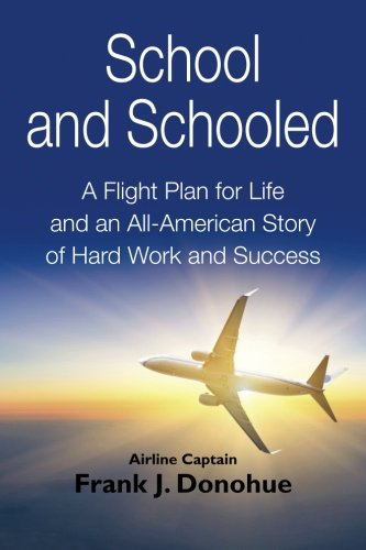 School and Schooled: A Flight Plan for Life and an All-American Story of Hard Work and Success