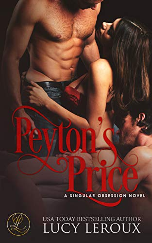 Peyton's Price (A Singular Obsession Book 6) by [Leroux, Lucy]