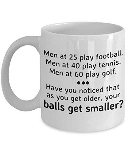 (Golf Funny 11oz Coffee Mug - Best Gift For Friend,Coworker,Boss,Secret Santa,Birthday,Husband,Wife,Boyfriend, White - 25 Football 40 Tennis Men At 60 Play Golf As You Get Older Your Balls Get Smaller)