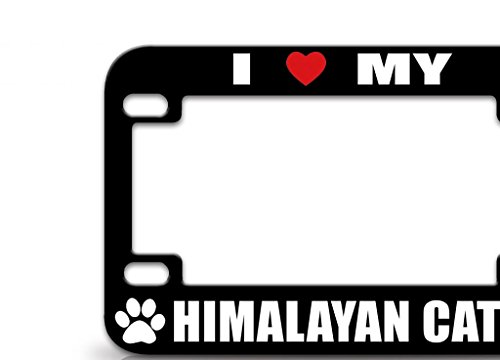 (I LOVE MY HIMALAYAN CAT Cats Pets Metal MOTORCYCLE License Plate Frame Blc)