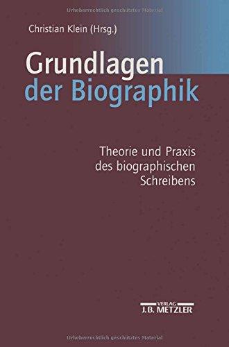 Grundlagen der Biographik: Theorie und Praxis des biographischen Schreibens Taschenbuch – 12. September 2002 Christian Klein J.B. Metzler 3476019047 Language