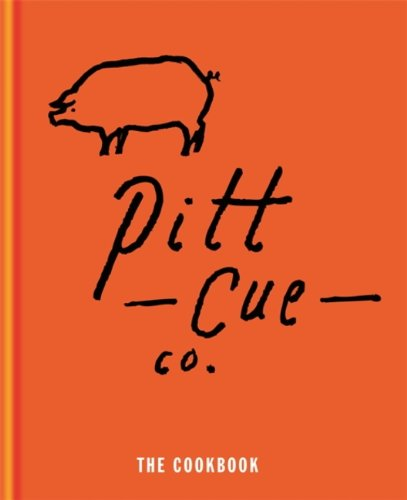 Pitt Cue Co. - The Cookbook by [Adams, Tom, Berger, Jamie, Anderson, Simon]