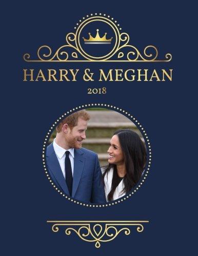 Harry And Meghan 2018  Prince Harry   Meghan Markle Wedding 2018 Planner  Harry   Meghan Memorabilia   Volume 1