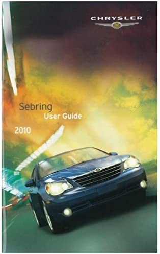 2010 chrysler sebring owner manual no supplemental material rh amazon com 2010 sebring service manual 2010 chrysler sebring owners manual