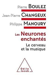 Les neurones enchantés : le cerveau et la musique, Boulez, Pierre