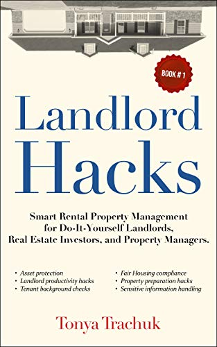 LANDLORD HACKS: Smart Rental Property Management for Do-It-Yourself  Landlords, Real Estate Investors and Property Managers (1)