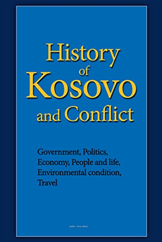 History of Kosovo and Conflict: Government, Politics, Economy, People and life, Environmental condition, Travel