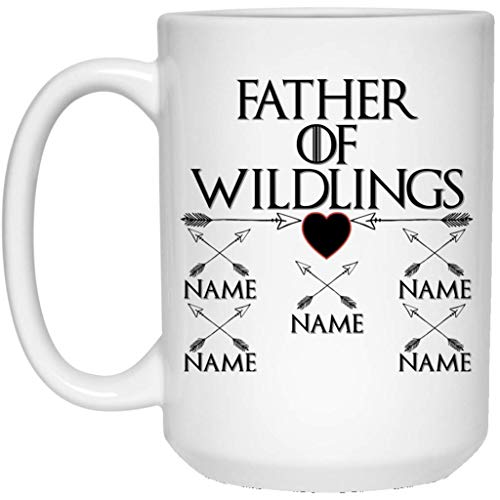 Custom Personalized Game of Thrones Coffee Mug Father of Wildlings 15 oz White Ceramic Cup Great for Hot Chocolate and Tea Perfect Gift for any Dad and GOT Fan ()