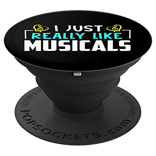 I Just Really Like Musical Gift For Broadway Lovers PopSockets Grip and Stand for Phones and Tablets