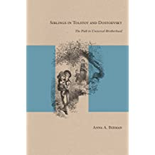 Siblings in Tolstoy and Dostoevsky: The Path to Universal Brotherhood (Studies in Russian Literature and Theory)