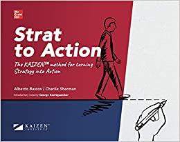 Strat to Action (English): The KAIZEN(TM) method for turning Strategy into Action