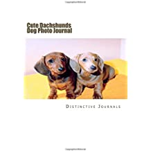 Cute Dachshunds Dog Photo Journal: (Notebook, Diary (Dog Photo Journals Notebooks Diaries)