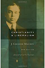 Christianity and Liberalism, new ed. by J. Gresham Machen (2009-01-24) Paperback