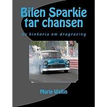 Bilen Sparkie tar chansen: En historia om dragracing