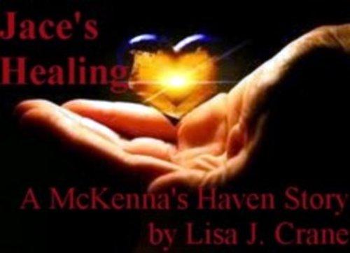 Jaces Healing (McKennas Haven Book 2)