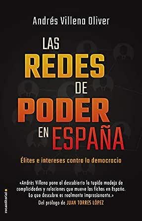 Las redes de poder en España: Élites e intereses contra la democracia (Eldiario.es) eBook: Villena, Andrés, Escolar, Ignacio: Amazon.es: Tienda Kindle