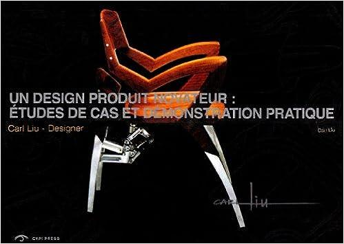 Un Design Produit Novateur Etudes De Cas Et Demonstration