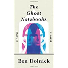 The Ghost Notebooks: A Novel
