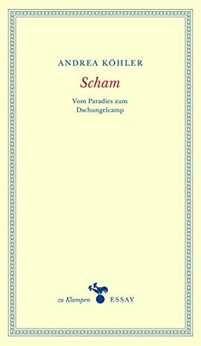 Scham Vom Paradies Zum Dschungelcamp Zu Klampen Essays German