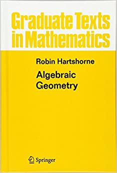 Algebraic Geometry (Graduate Texts in Mathematics)