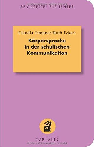 Körpersprache in der schulischen Kommunikation (Spickzettel für Lehrer)