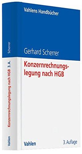 Konzernrechnungslegung nach HGB: Eine anwendungsorientierte Darstellung mit zahlreichen Beispielen Gebundenes Buch – 8. Mai 2012 Gerhard Scherrer Vahlen 3800642980 Betriebswirtschaft