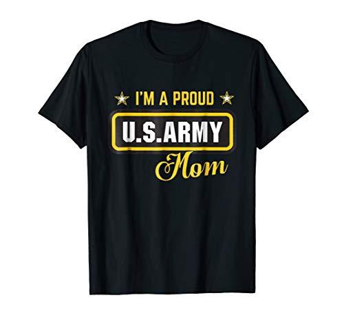 Im A Proud Army Mom T-shirt
