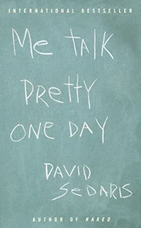 me talk pretty one day kindle edition by david sedaris humor me talk pretty one day 1st edition kindle edition
