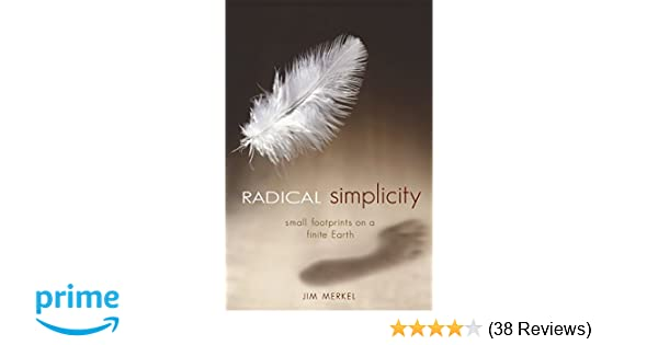 Radical Simplicity: Small Footprints on a Finite Earth: Jim
