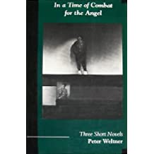 In a Time of Combat for the Angel: Three Short Novels