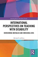 International Perspectives on Teaching with Disability: Overcoming Obstacles and Enriching Lives (Interdisciplinary Disability Studies) Hardcover
