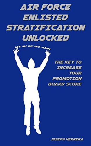 Air Force Enlisted Stratification Unlocked: The Key to Increase Your Promotion Board Score