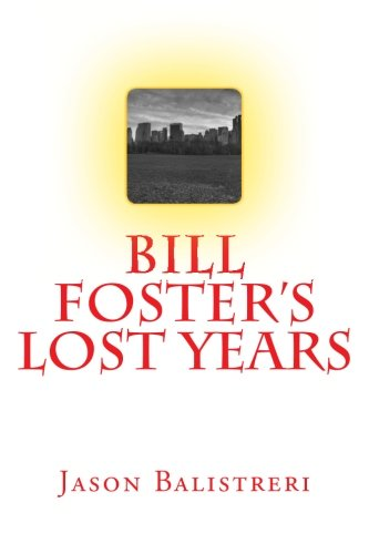 Bill Foster's Lost Years