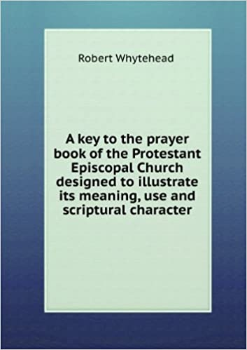 A Key To The Prayer Book Of The Protestant Episcopal Church