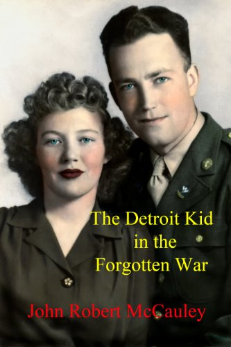 Book: The Detroit Kid in the Forgotten War by John Robert McCauley