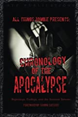All Things Zombie: Chronology of the Apocalypse: Beginnings, Endings, and the Screams Between Paperback